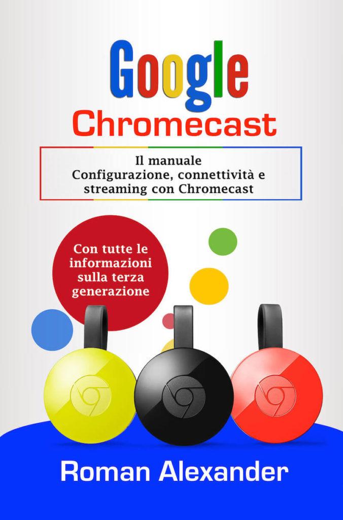 Google Chromecast: Il manuale in Italiano – ora disponibile