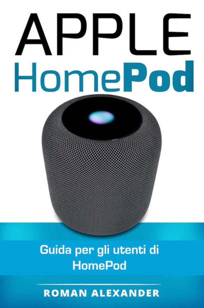 Apple HomePod: Il Manuale – Siri e HomeKit in azione
